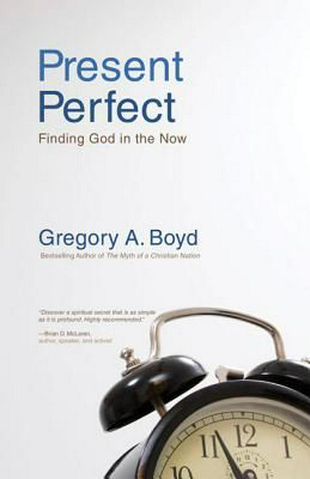 Present Perfect by Gregory A. Boyd, ISBN: 9780310283843