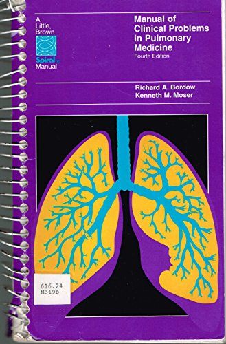Manual of Clinical Problems in Pulmonary Medicine (Spiral Manual Series) by Richard A. Bordow, ISBN: 9780316102704