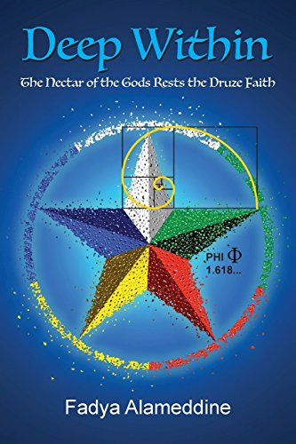 Deep WithinThe Nectar of the Gods Rests the Druze Faith
