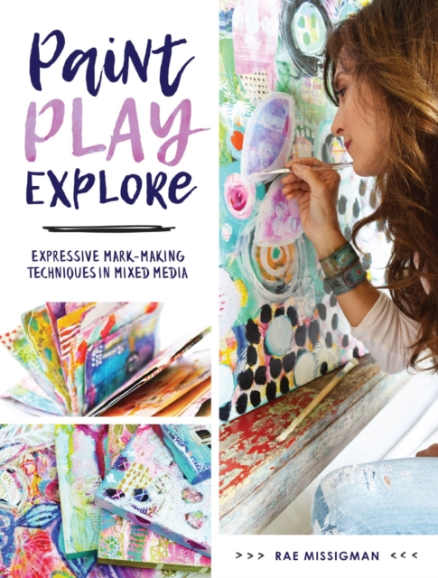 Paint, Play, ExploreExpressive Mark-Making Techniques in Mixed Media
