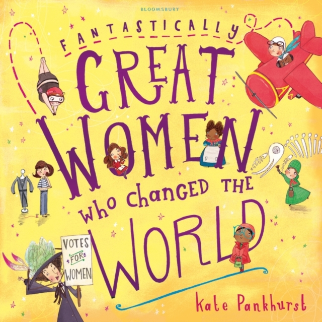 Fantastically Great Women Who Changed the World by Kate Pankhurst, ISBN: 9781408876978