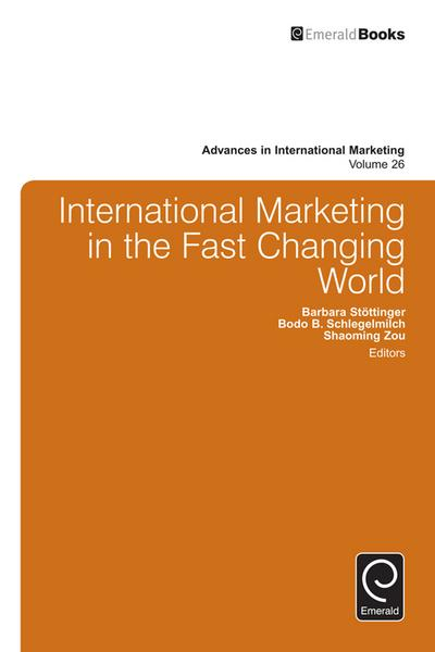 International Marketing in the Fast Changing World: v.26 (Advances in International Marketing)
