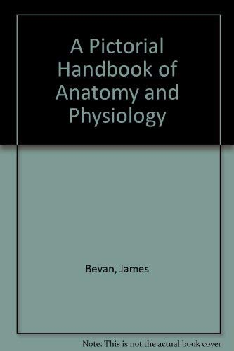 A Pictorial Handbook of Anatomy and Physiology