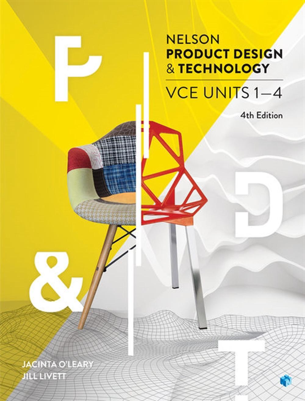 Nelson Product Design and Technology VCE Units 1-4 Student Book with 4 Access Codes by J. Livett,J. O'Leary, ISBN: 9780170400336