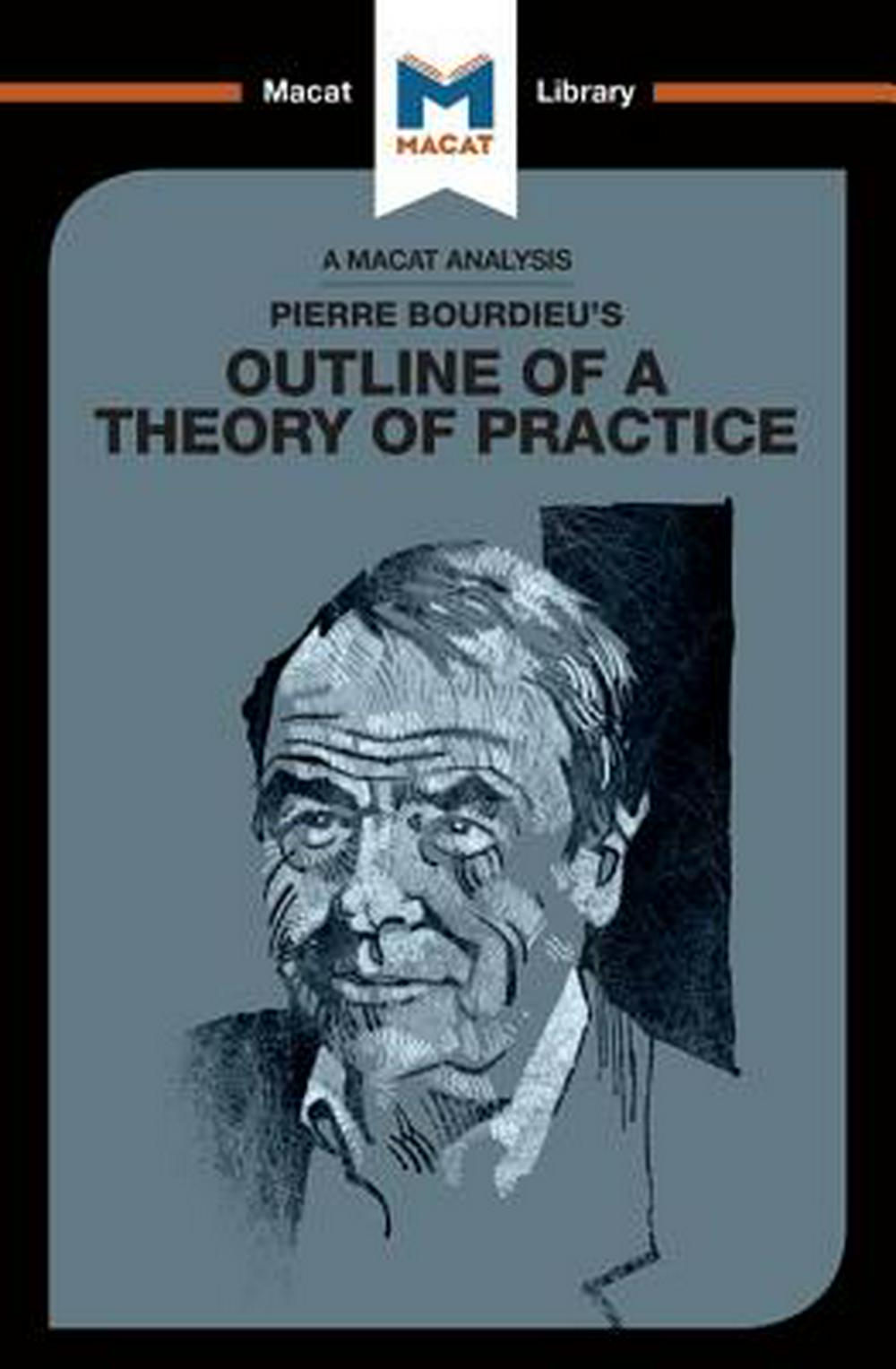 Pierre Bourdieu's Outline of a Theory of Practice (The Macat Library)