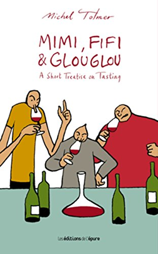 Mimi, Fifi and Glouglou : A short treatise on tasting by Michel Tolmer, ISBN: 9782352552703