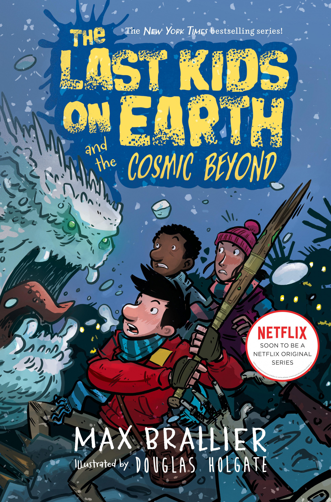 The Last Kids on Earth and the Cosmic Beyond by Max Brallier, ISBN: 9780425292082