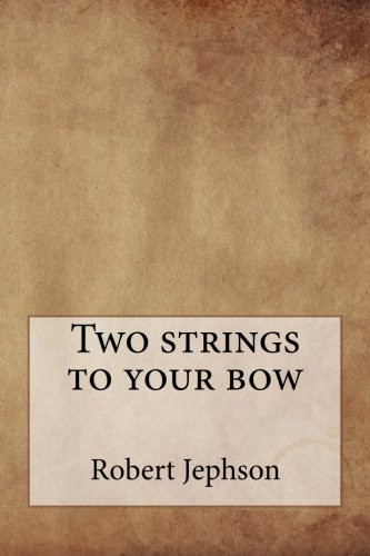 Two strings to your bow by Robert Jephson, ISBN: 9781720925729