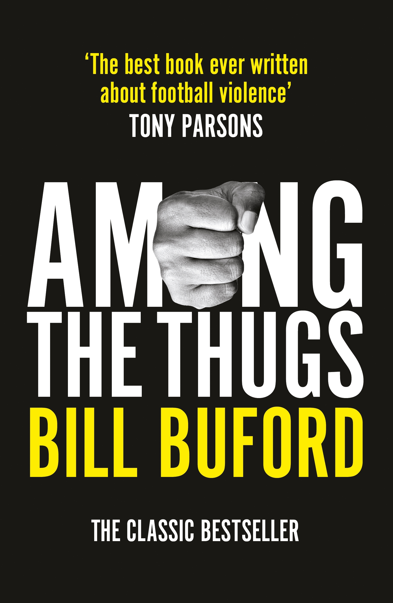 Among The Thugs by Bill Buford, ISBN: 9781784759544