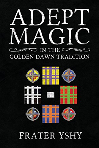 Adept Magic in the Golden Dawn Tradition