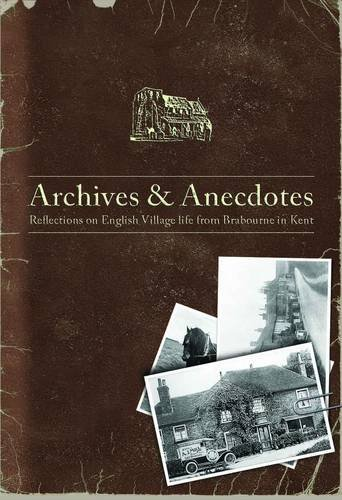 Archives & Anecdotes: Reflections on English Village Life from Brabourne in Kent by Kathleen Embleton-Smith, ISBN: 9780992710002