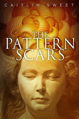 The Pattern Scars by Caitlin Sweet, ISBN: 9781926851433
