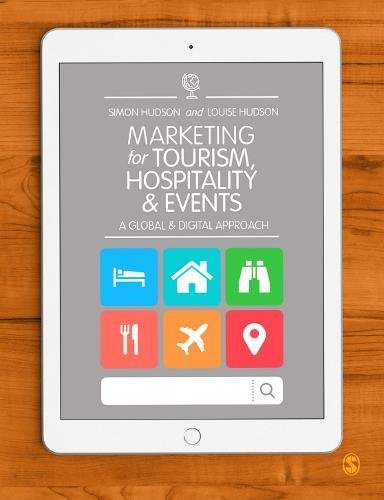 Marketing for Tourism, Hospitality & EventsA Global & Digital Approach by Simon Hudson,Louise Hudson, ISBN: 9781473926639