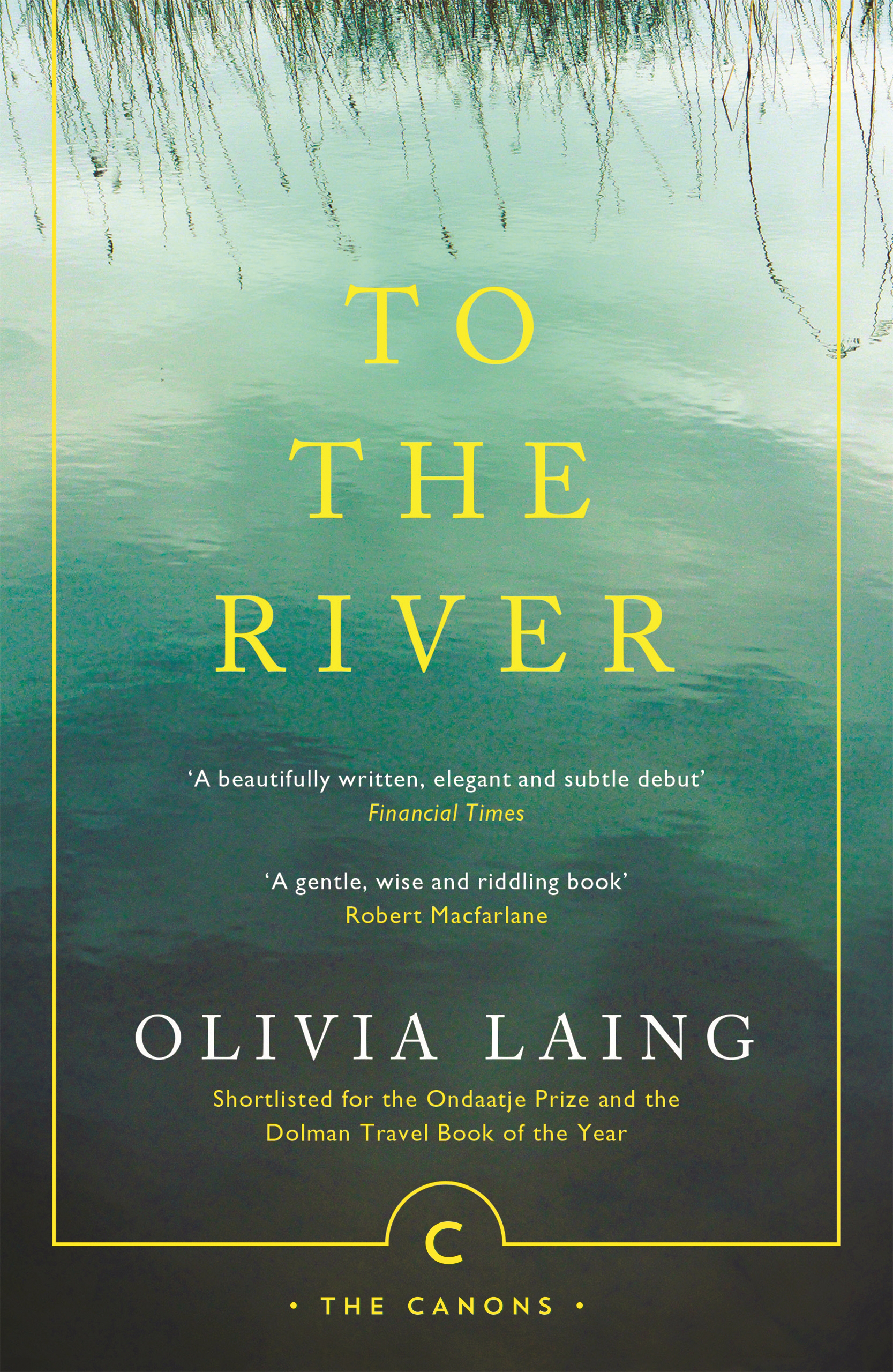 To the River by Olivia Laing, ISBN: 9781786891587