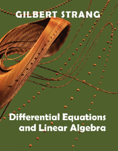 Differential Equations and Linear Algebra by Gilbert Strang, ISBN: 9780980232790