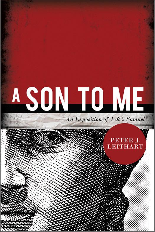 A Son to Me by Peter J Leithart, ISBN: 9781885767998