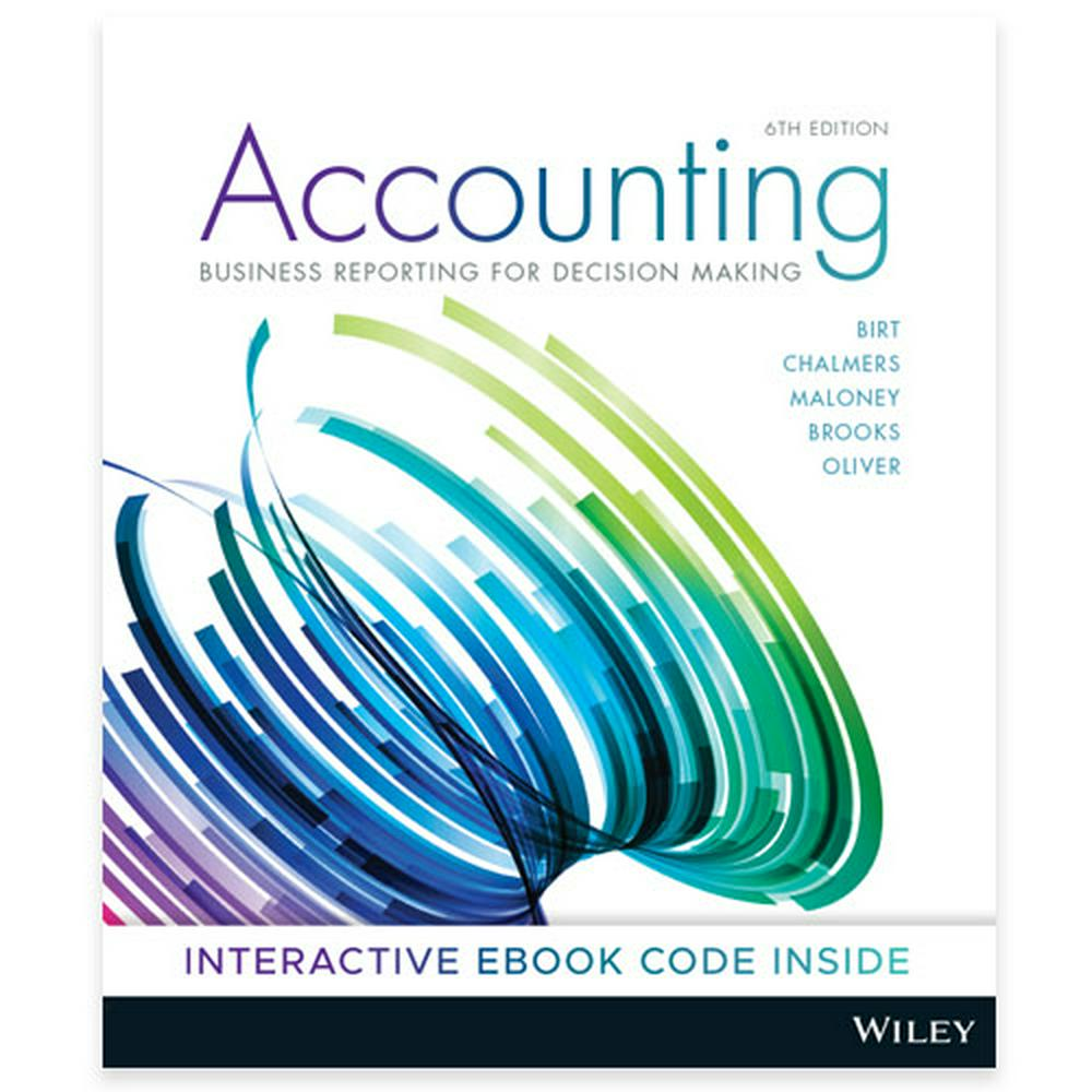 AccountingBusiness Reporting for Decision Making 6E Hybrid
