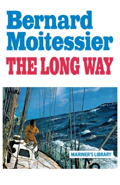 The Long Way by Bernard Moitessier, ISBN: 9780924486845