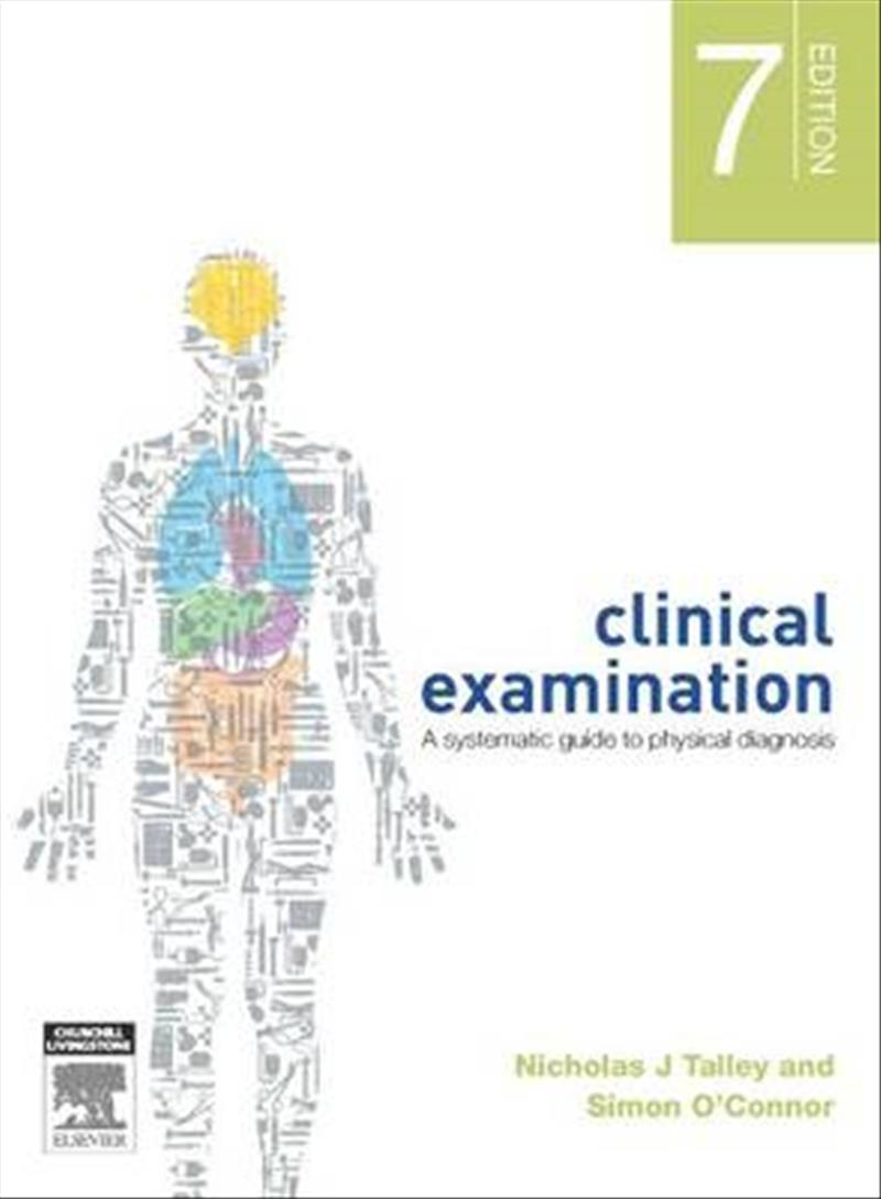 Clinical Examination: A Systematic Guide to Physical Diagnosis by Nicholas J. Talley, ISBN: 9780729541473