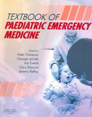 Textbook of Paediatric Emergency Medicine by Peter Cameron, ISBN: 9780443073489