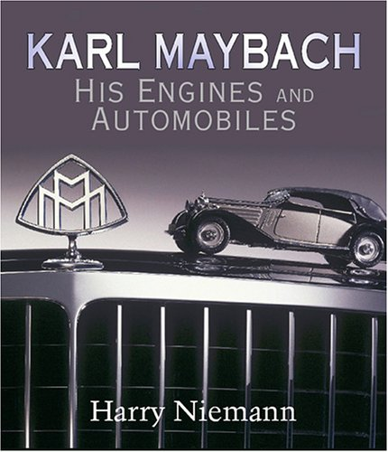 Karl Maybach: His Engines And Automobiles