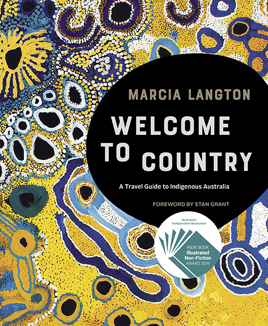 Marcia Langton's Welcome to Country: A Travel Guide to Indigenous Australia by Marcia Langton, ISBN: 9781741175431