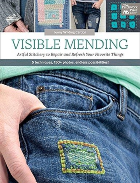 Visible MendingArtful Stitchery to Repair and Refresh Your Fav...