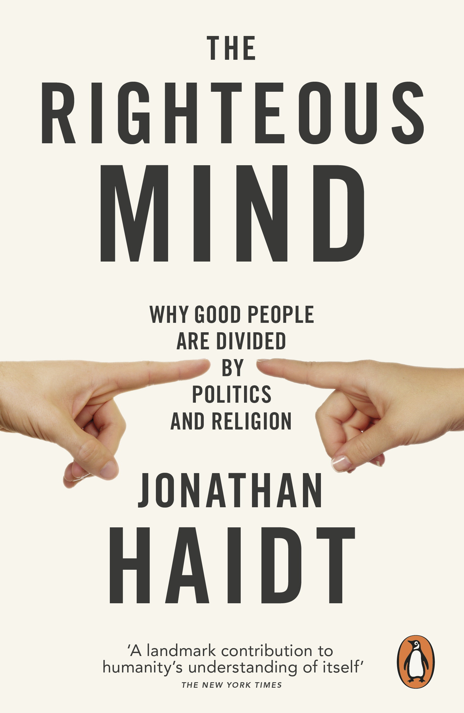 The Righteous Mind: Why Good People are Divided by Politics and Religion by Haidt Jonathan, ISBN: 9780141039169