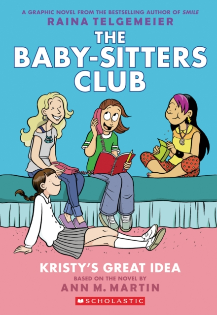 The Baby-Sitters Club Graphix #1: Kristy's Great Idea (Full Color Edition)