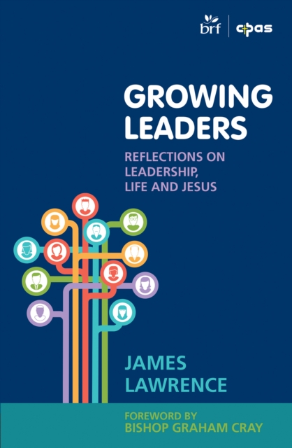 Growing Leaders by James Lawrence, ISBN: 9781841012469