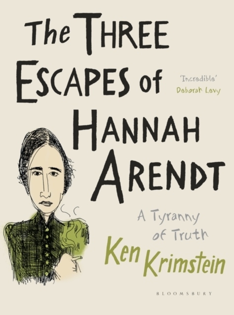 The Three Escapes of Hannah ArendtA Tyranny of Truth