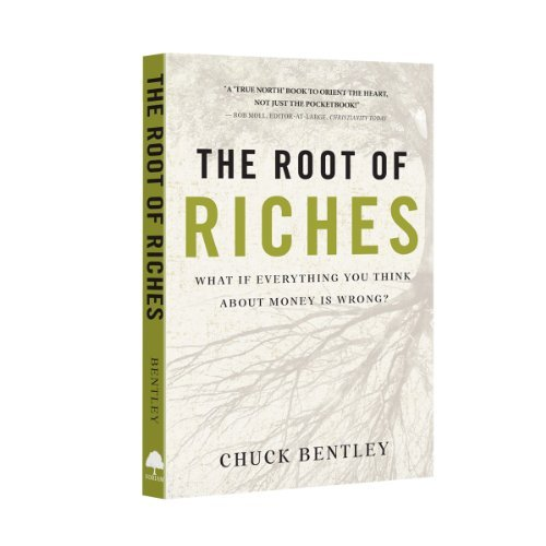 The Root of Riches by Chuck Bentley, ISBN: 9781564272850