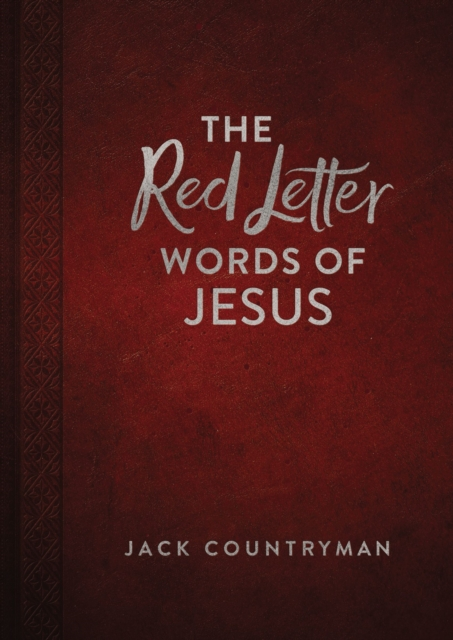 The Red Letter Words of Jesus by Jack Countryman, ISBN: 9780718096991