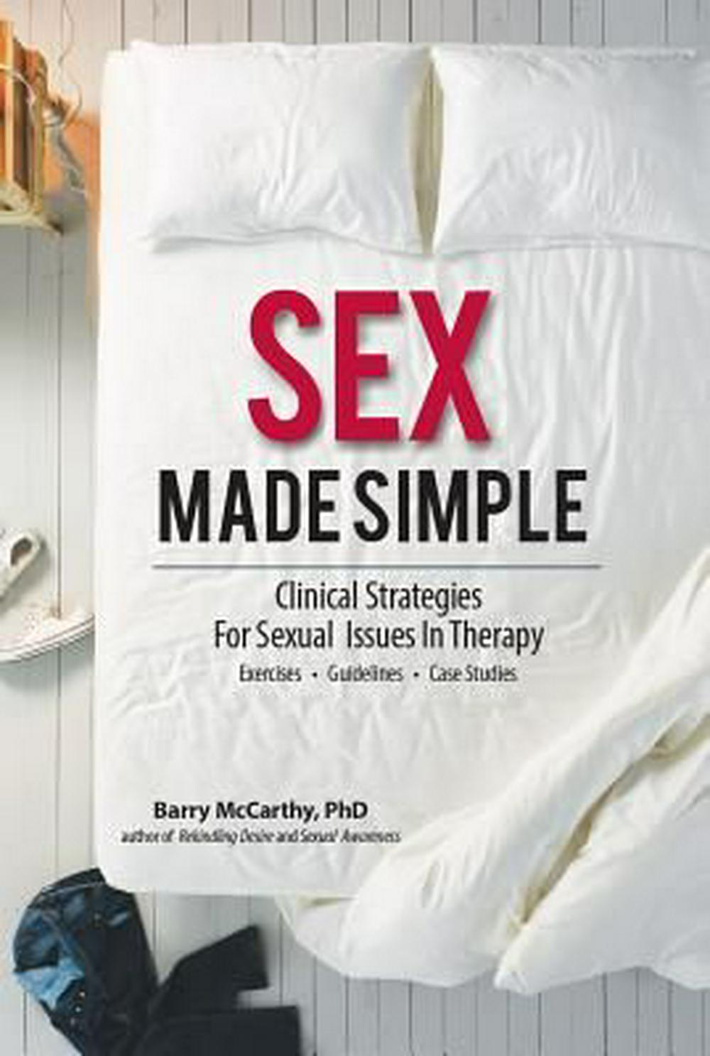 Sex Made Simple: Clinical Strategies for Sexual Issues in Therapy
