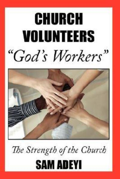 "Church Volunteers, ""God's Workers"": God's Volunteers: The Strength of the Church"