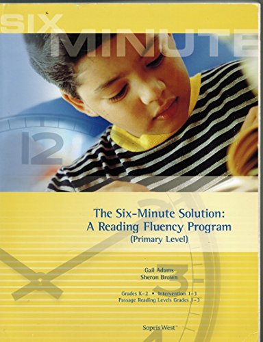 The Six-Minute Solution: A Reading Fluency Program (Primary Level)