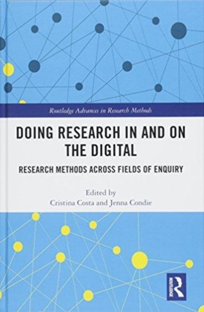 Doing Research In and On the DigitalResearch Methods across Fields of Inquiry