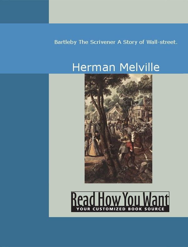 characterization in herman melvilles bartleby the scrivener Character analysis - bartleby, the scrivener essaysin the short story bartleby, the scrivener, herman melville creates a rather perplexing character melville uses a narrator, a lawyer, to describe bartleby as an odd character.