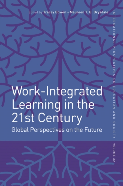 Work-Integrated Learning in the 21st CenturyGlobal Perspectives on the Future
