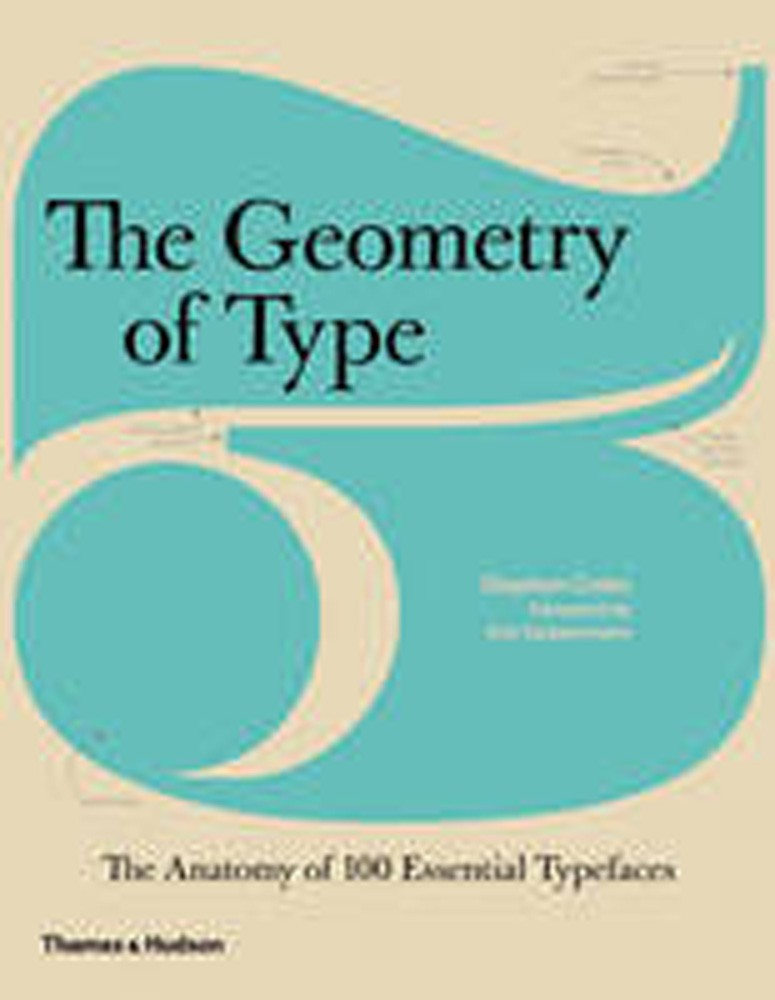The Geometry of Type by Stephen Coles, ISBN: 9780500241424
