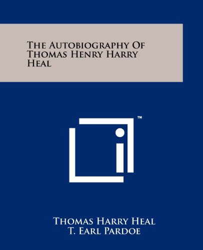 The Autobiography of Thomas Henry Harry Heal