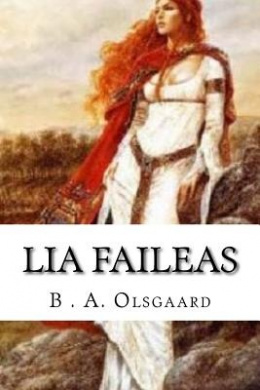 Lia Faileas by B. A. Olsgaard, ISBN: 9781522962137