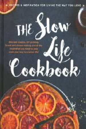 The Slow Life CookbookLife Cookbooks