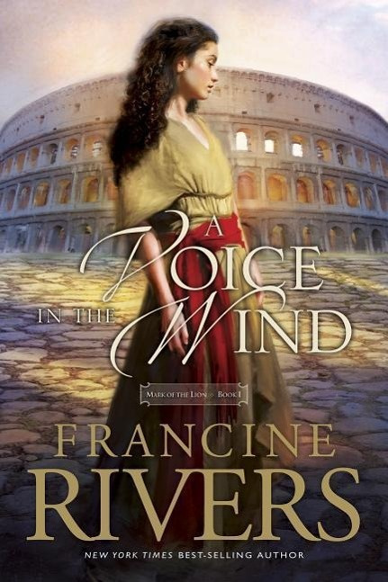 A Voice in the Wind by Francine Rivers, ISBN: 9780842377508