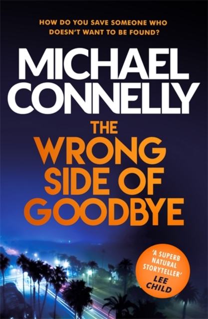 Wrong Side of Goodbye (Harry Bosch 21) by Michael Connelly, ISBN: 9781409147510