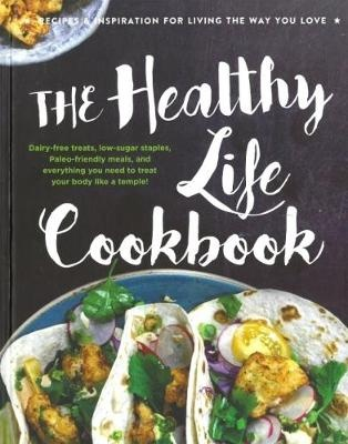 The Healthy Life CookbookLife Cookbooks