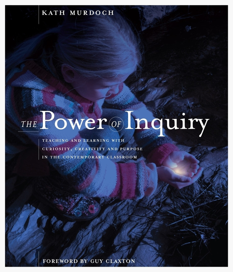 The Power of Inquiry by Kath Murdoch, ISBN: 9780975841211