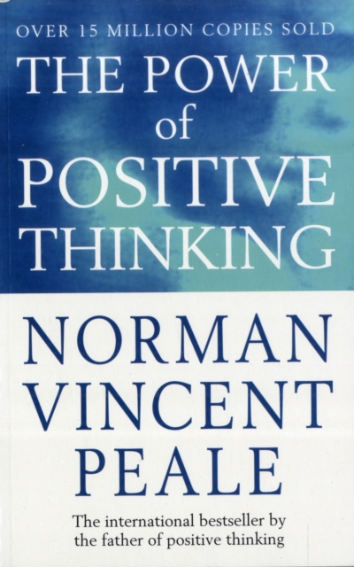 The Power Of Positive Thinking by Norman Vincent Peale, ISBN: 9780749307158