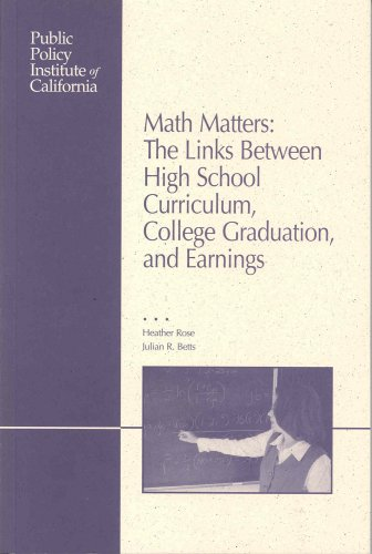 Math Matters: The Links Between High School Curriculum, College Graduation, and Earnings