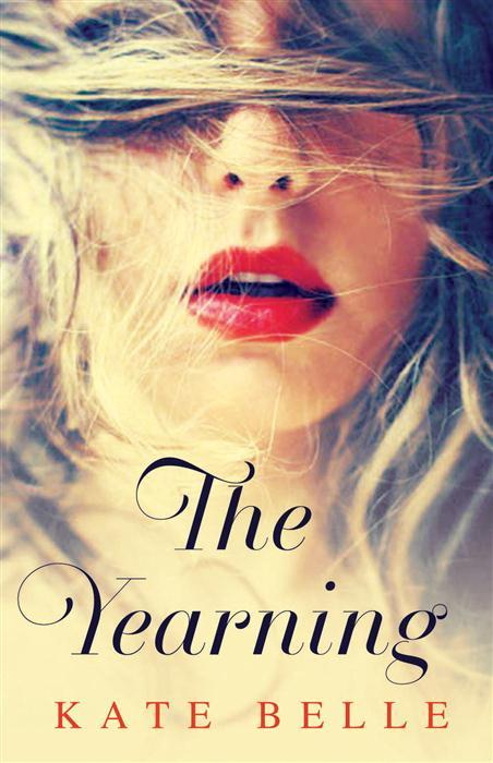The Yearning by Kate Belle, ISBN: 9781922052643